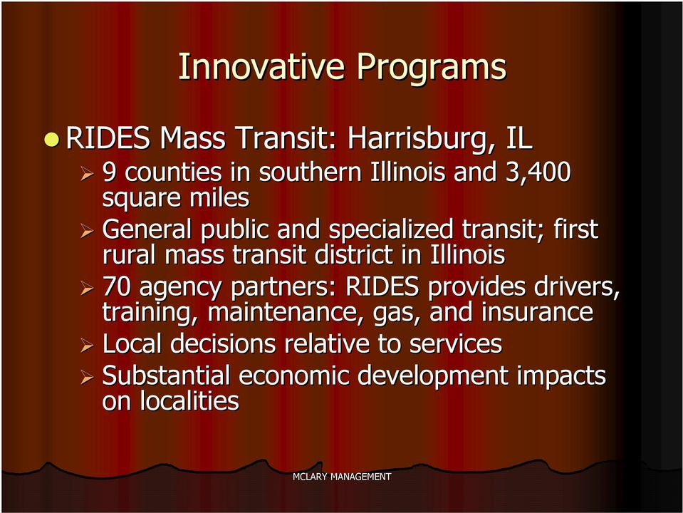 in Illinois 70 agency partners: RIDES provides drivers, training, maintenance, gas, and