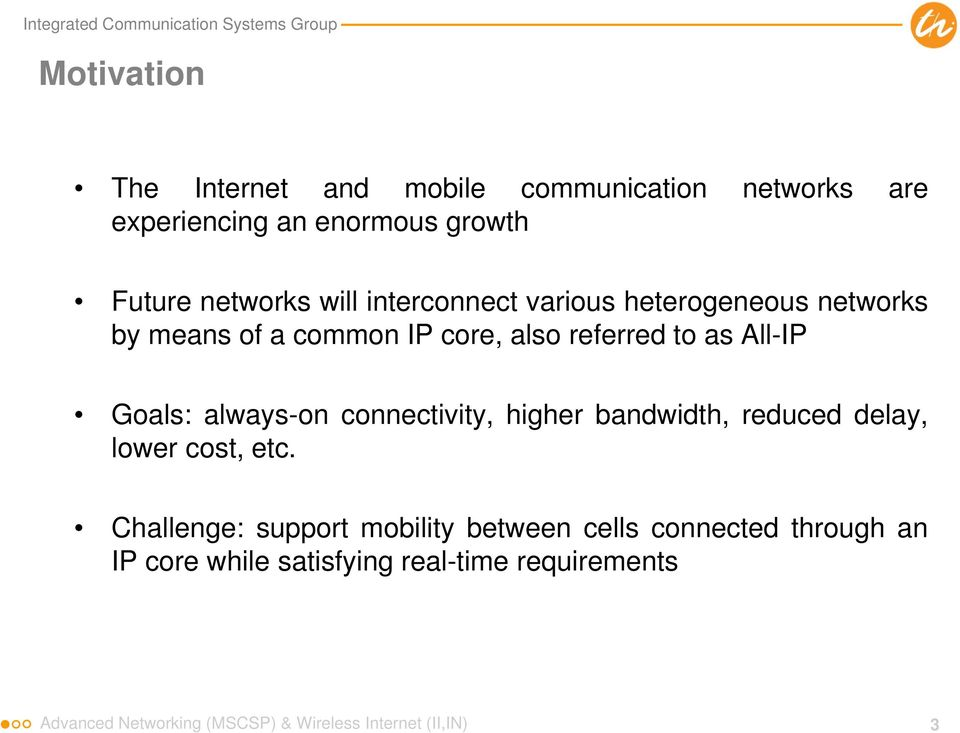 always-on connectivity, higher bandwidth, reduced delay, lower cost, etc.
