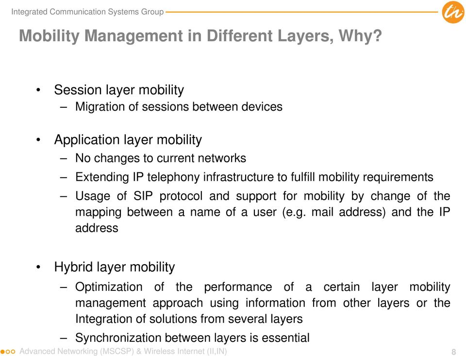fulfill mobility requirements Usage
