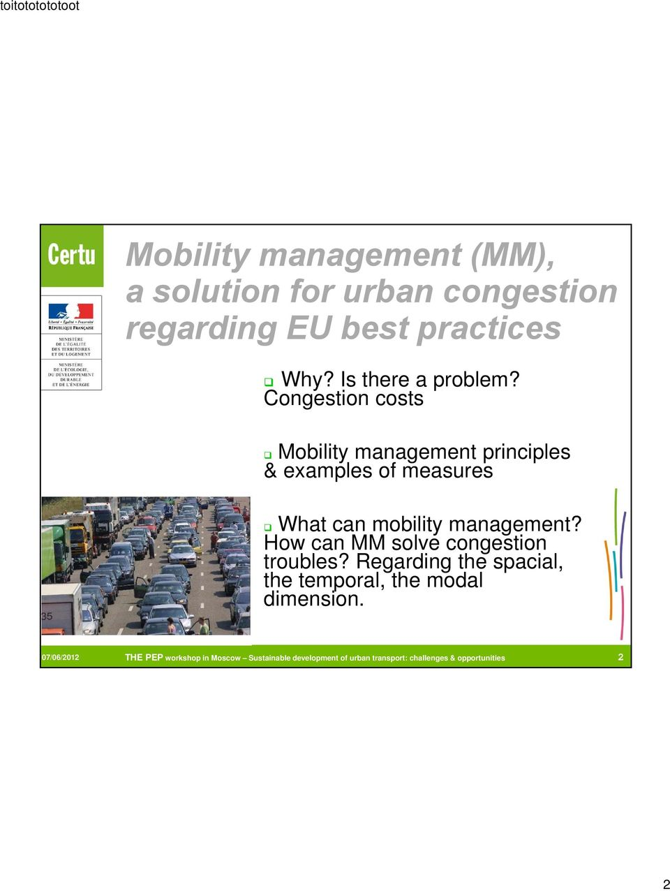 Congestion costs Mobility management principles & examples of measures What