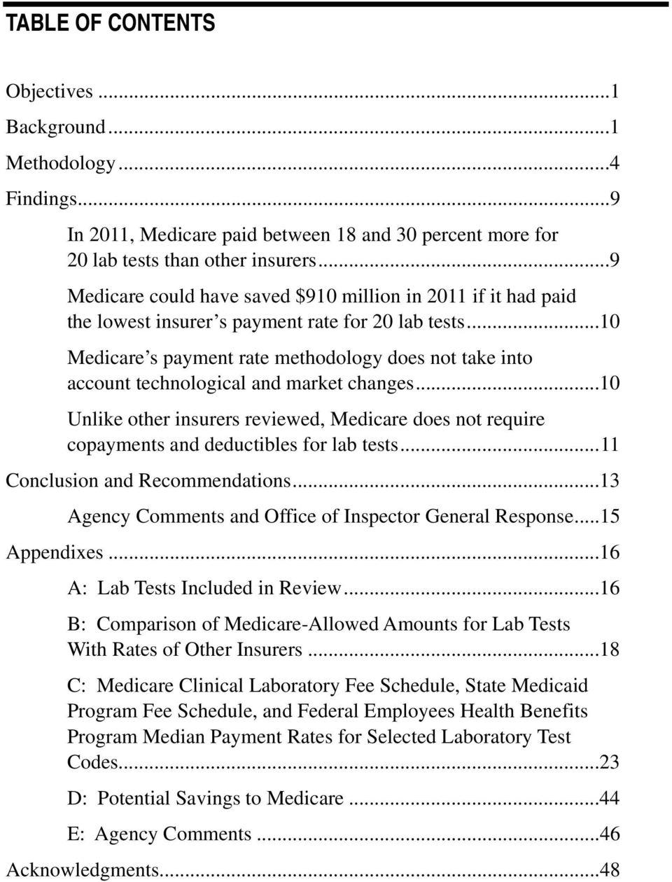 ..10 Unlike other insurers reviewed, does not require copayments and deductibles for lab tests...11 Conclusion and Recommendations...13 Agency Comments and Office of Inspector General Response.