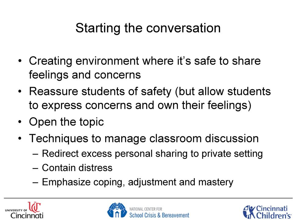 their feelings) Open the topic Techniques to manage classroom discussion Redirect