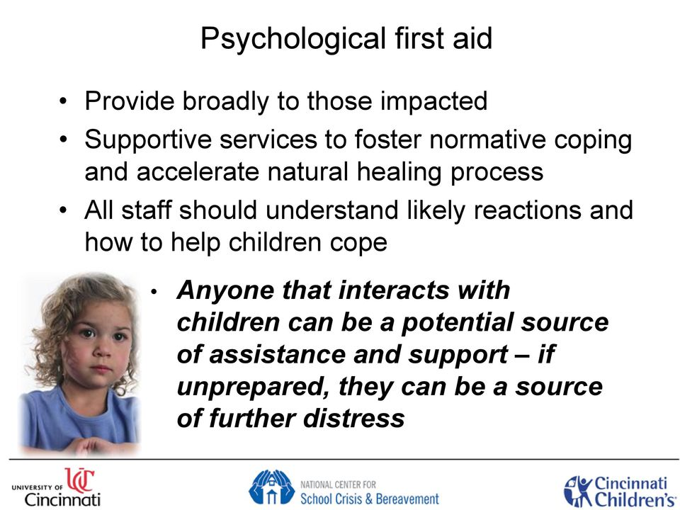 reactions and how to help children cope Anyone that interacts with children can be a
