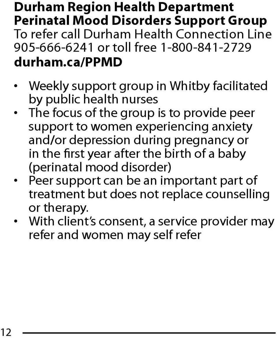 ca/ppmd Weekly support group in Whitby facilitated by public health nurses The focus of the group is to provide peer support to women experiencing
