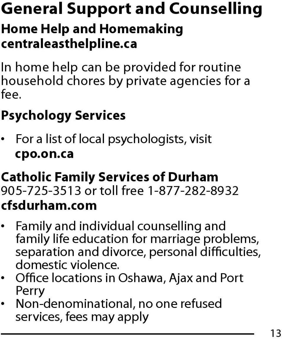 Psychology Services For a list of local psychologists, visit cpo.on.