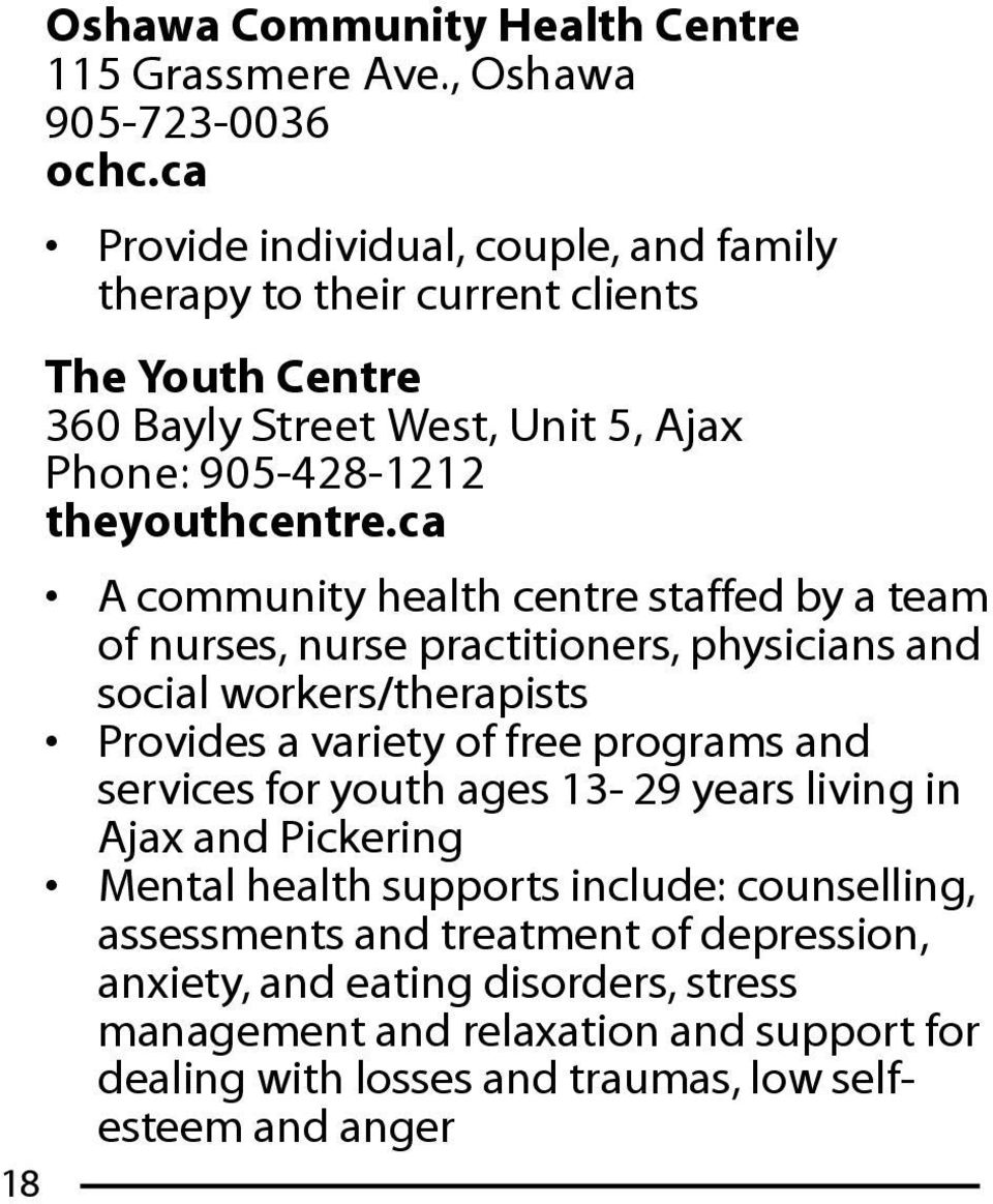 ca A community health centre staffed by a team of nurses, nurse practitioners, physicians and social workers/therapists Provides a variety of free programs and services for