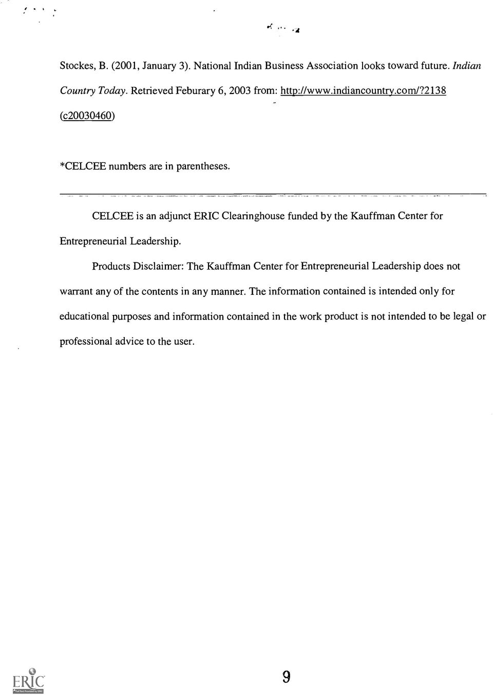 CELCEE is an adjunct ERIC Clearinghouse funded by the Kauffman Center for Entrepreneurial Leadership.