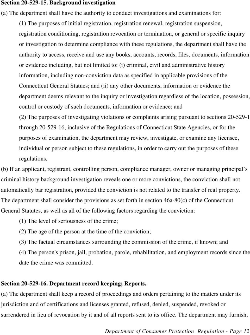 suspension, registration conditioning, registration revocation or termination, or general or specific inquiry or investigation to determine compliance with these regulations, the department shall