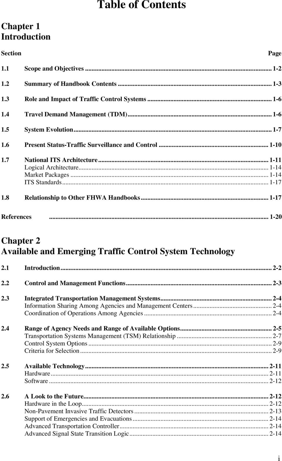 .. 1-14 Market Packages... 1-14 ITS Standards... 1-17 1.8 Relationship to Other FHWA Handbooks... 1-17 References... 1-20 Chapter 2 Available and Emerging Traffic Control System Technology 2.