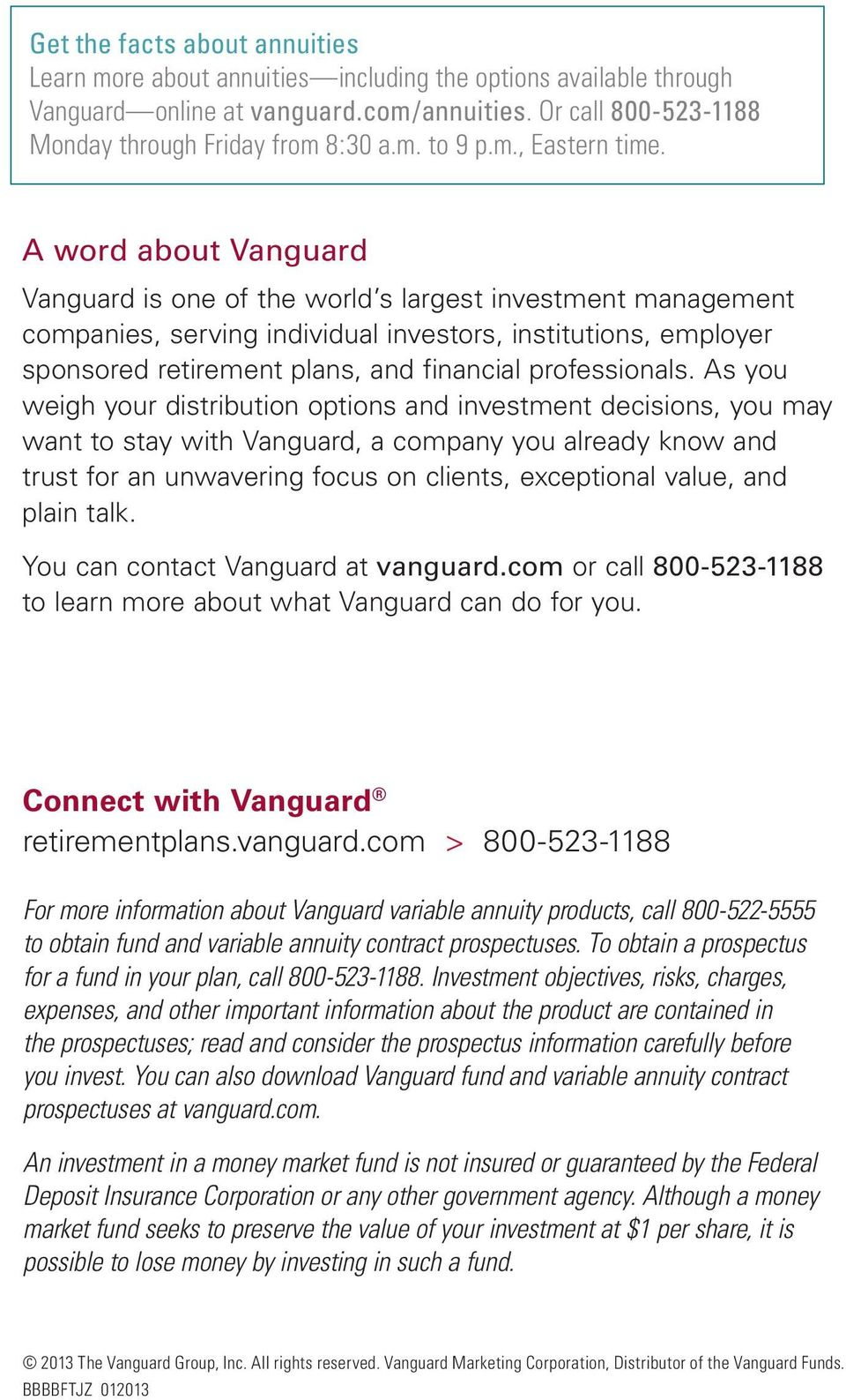 A word about Vanguard Vanguard is one of the world s largest investment management companies, serving individual investors, institutions, employer sponsored retirement plans, and financial