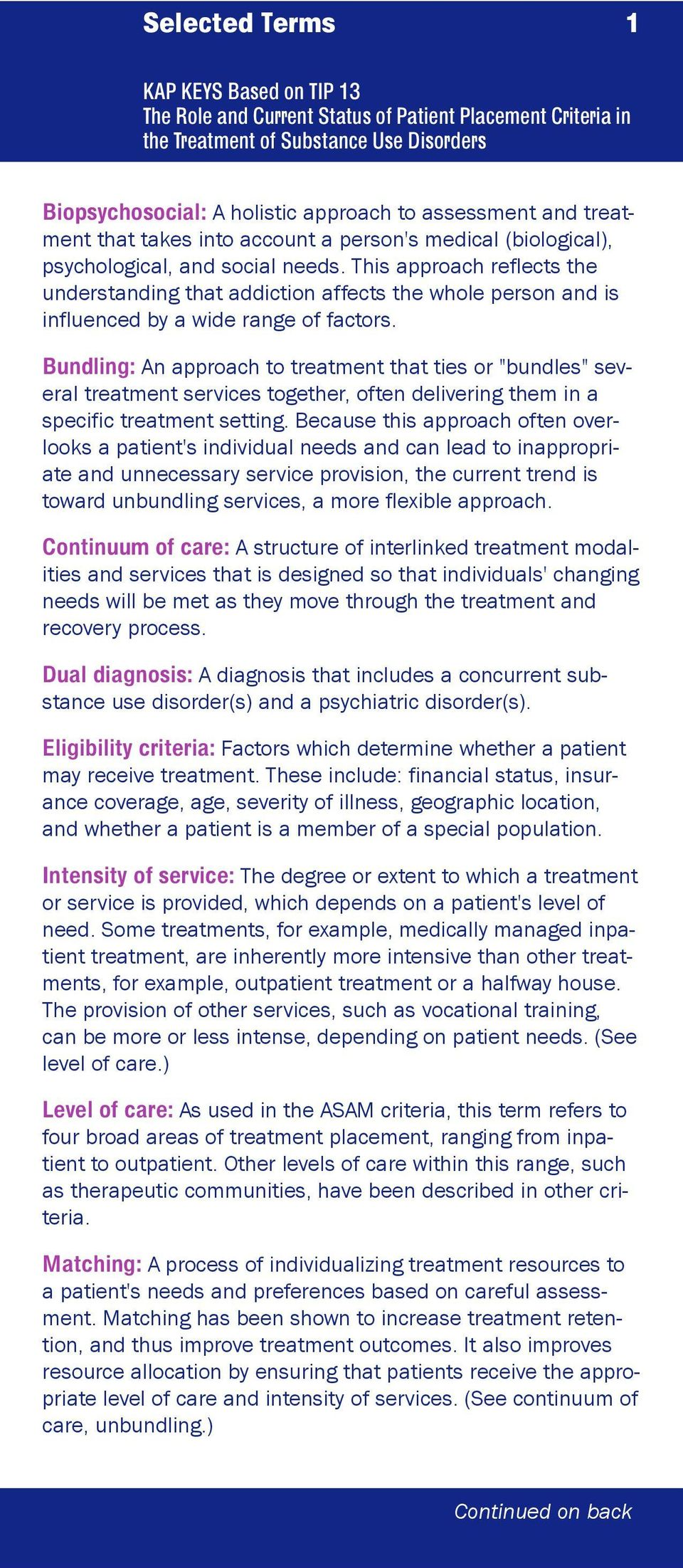 "Bundling: An approach to treatment that ties or ""bundles"" several treatment services together, often delivering them in a specific treatment setting."