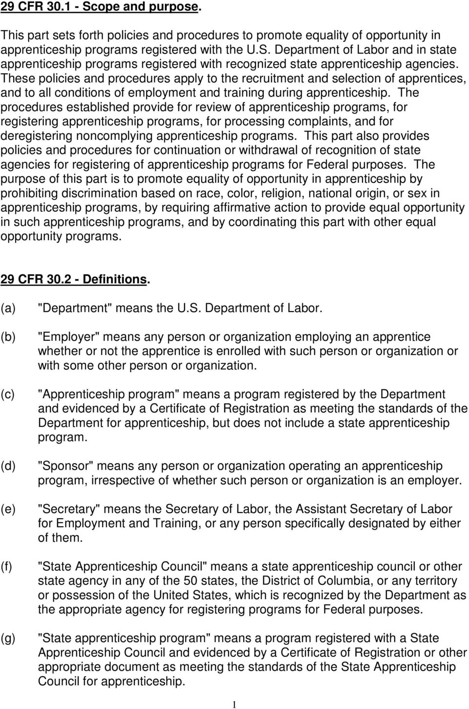 The procedures established provide for review of apprenticeship programs, for registering apprenticeship programs, for processing complaints, and for deregistering noncomplying apprenticeship