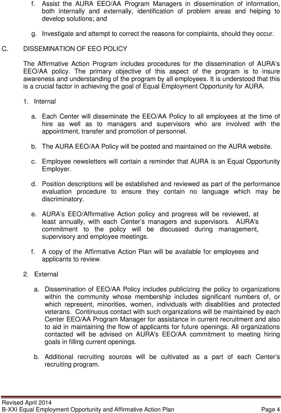 DISSEMINATION OF EEO POLICY The Affirmative Action Program includes procedures for the dissemination of AURA s EEO/AA policy.
