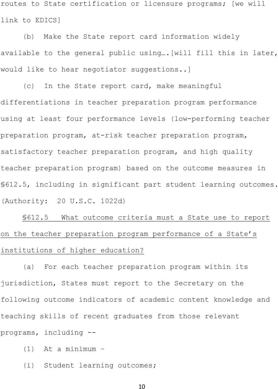 .] (c) In the State report card, make meaningful differentiations in teacher preparation program performance using at least four performance levels (low-performing teacher preparation program,