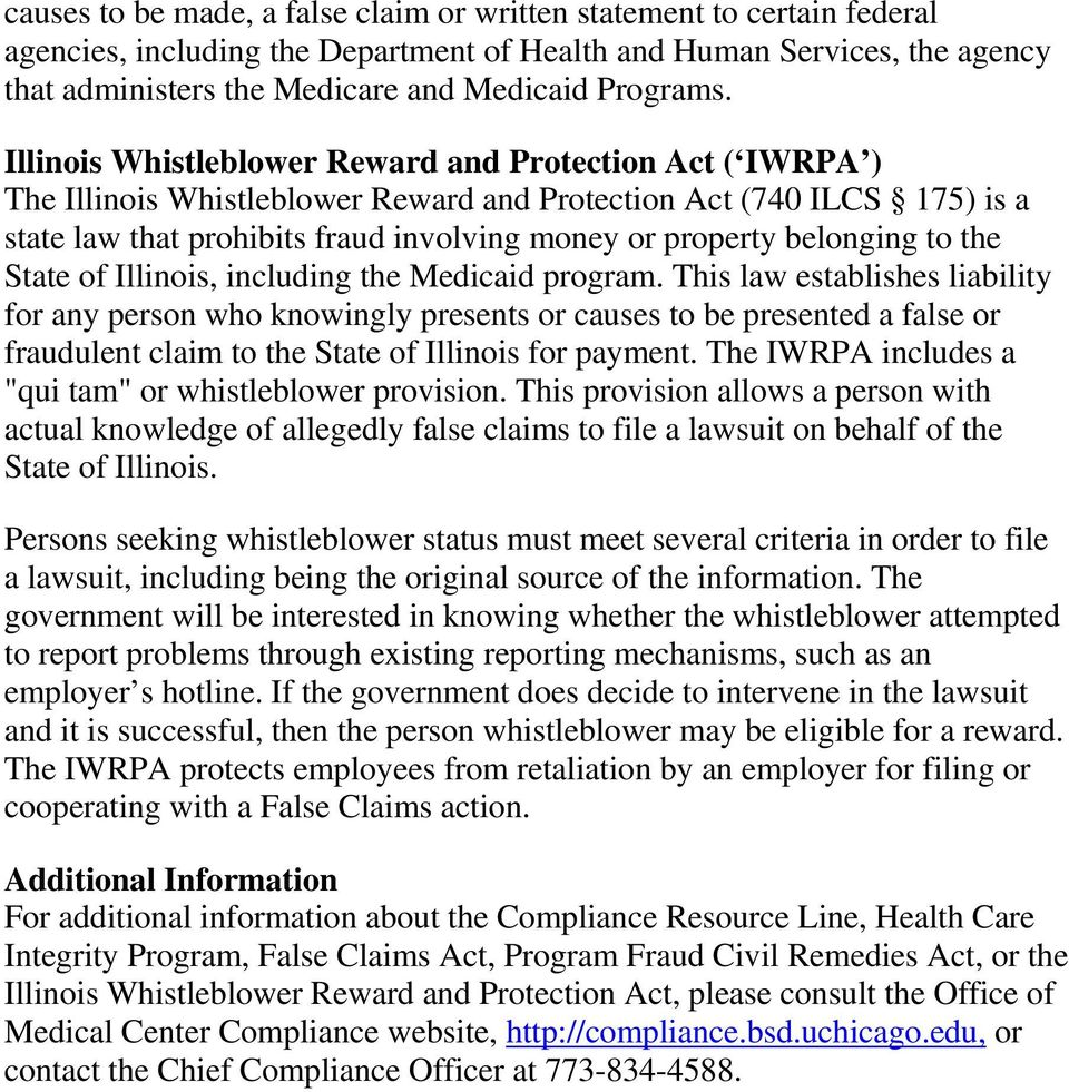 Illinois Whistleblower Reward and Protection Act ( IWRPA ) The Illinois Whistleblower Reward and Protection Act (740 ILCS 175) is a state law that prohibits fraud involving money or property