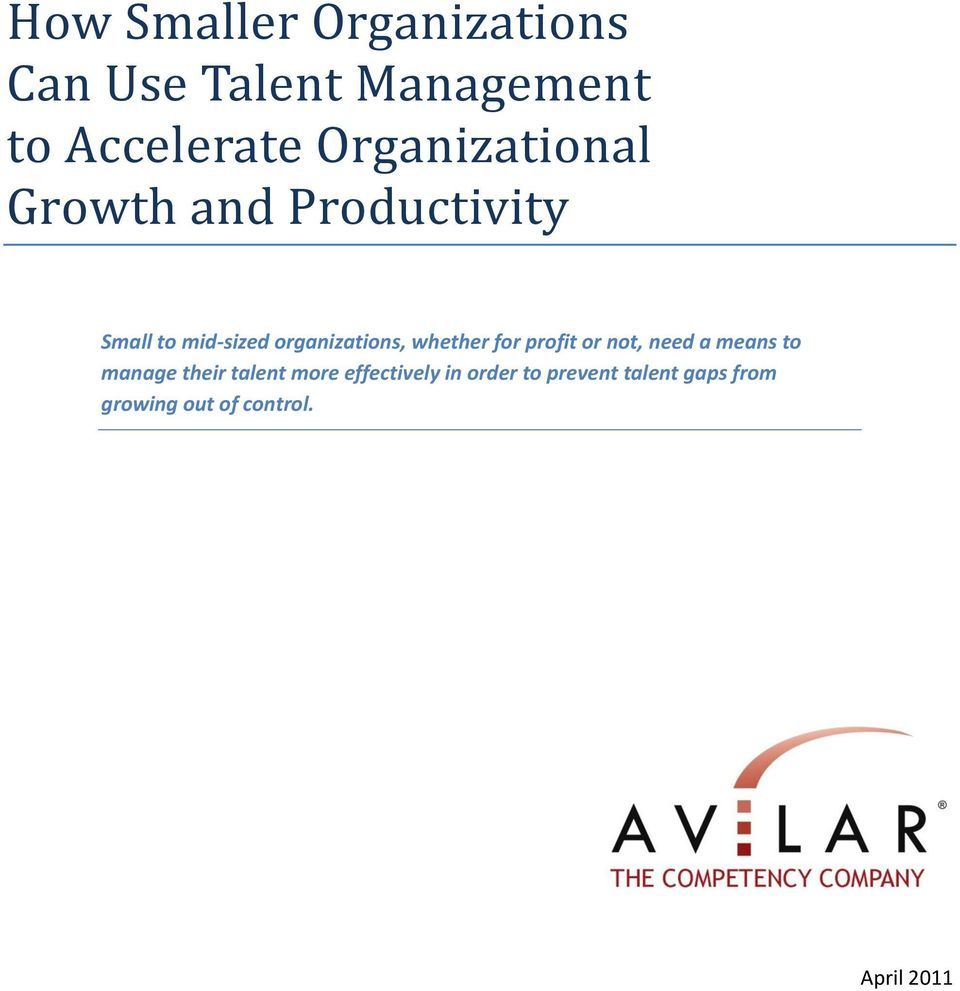 whether for profit or not, need a means to manage their talent more