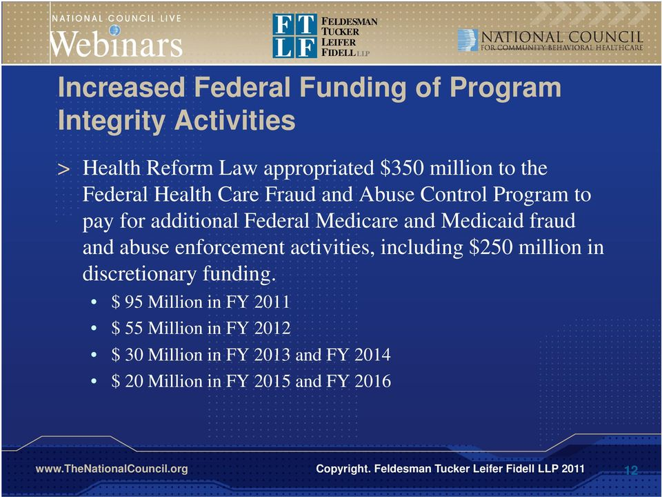 Medicaid id fraud and abuse enforcement activities, including $250 million in discretionary funding.