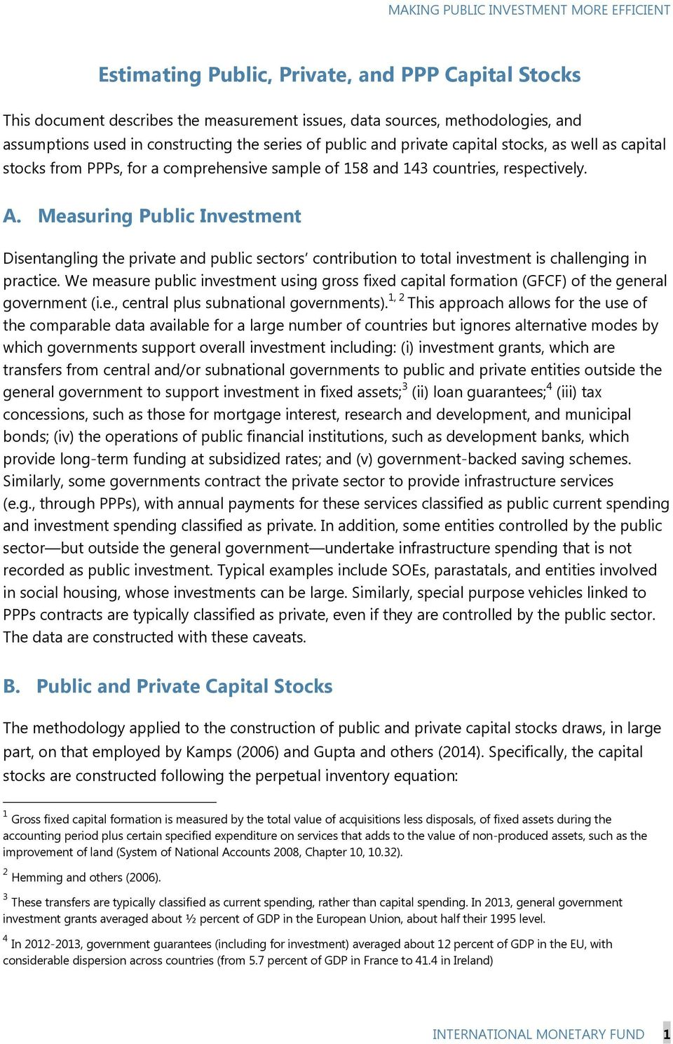 Measuring Public Investment Disentangling the private and public sectors contribution to total investment is challenging in practice.