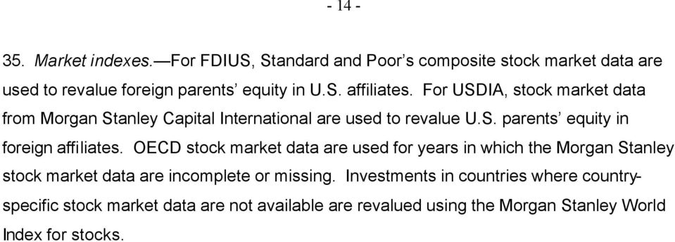 OECD stock market data are used for years in which the Morgan Stanley stock market data are incomplete or missing.