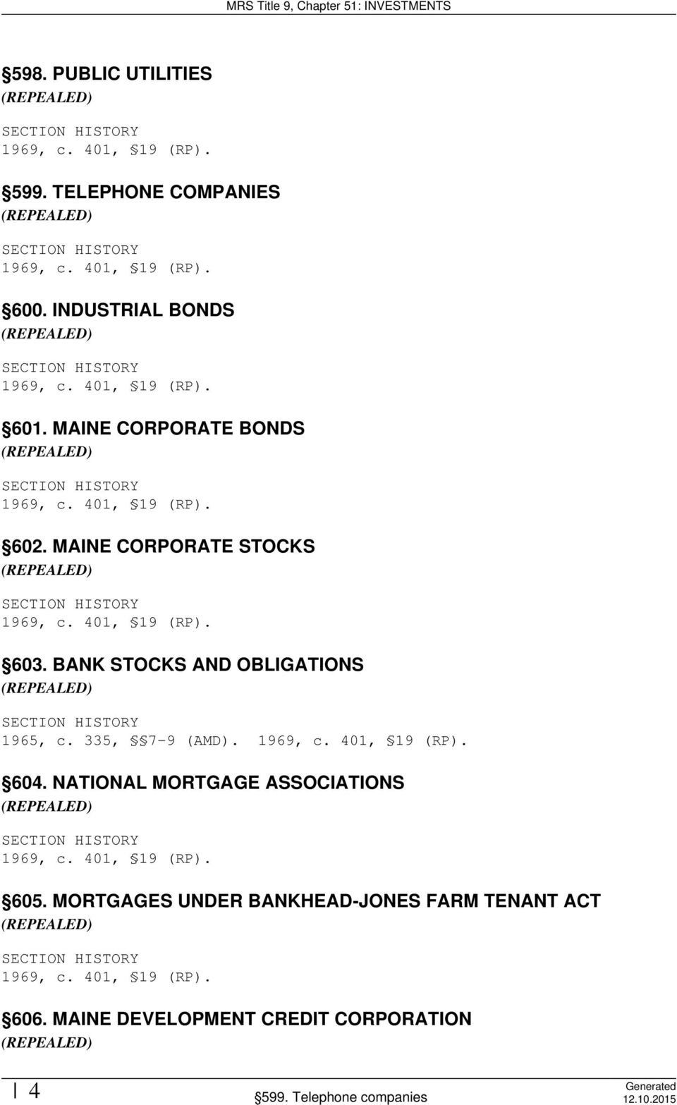 BANK STOCKS AND OBLIGATIONS 1965, c. 335, 7-9 (AMD). 604.