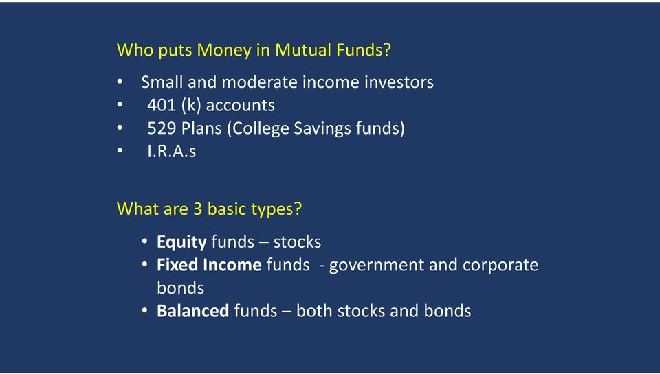(College Savings funds) I.R.A.s What are 3 basic types?