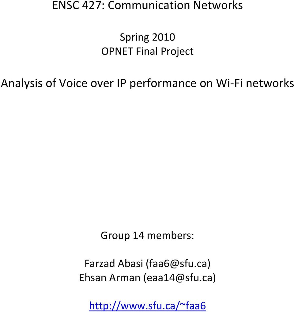 on Wi-Fi networks Group 14 members: Farzad Abasi