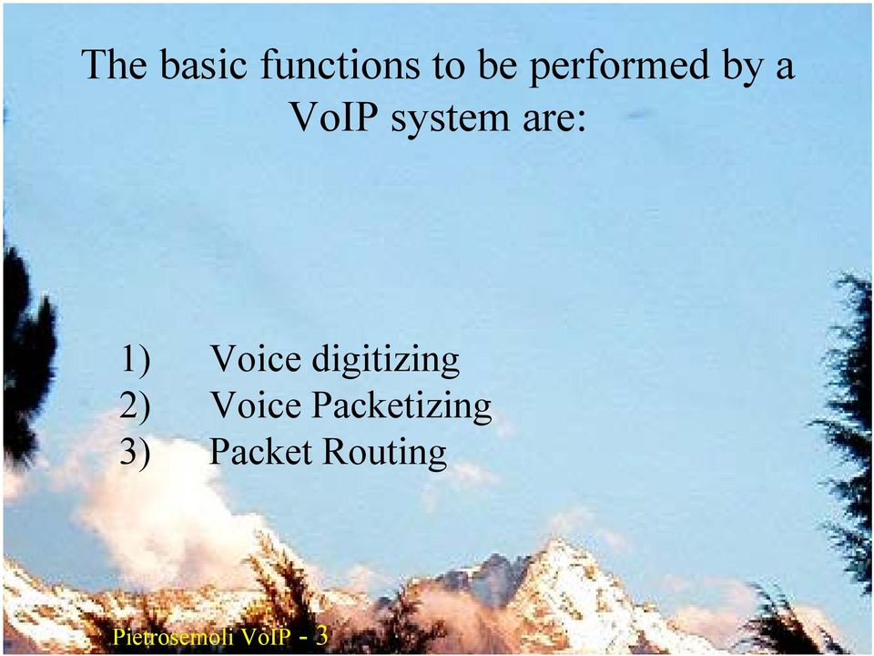 Voice Packetizing 3) Packet Routing
