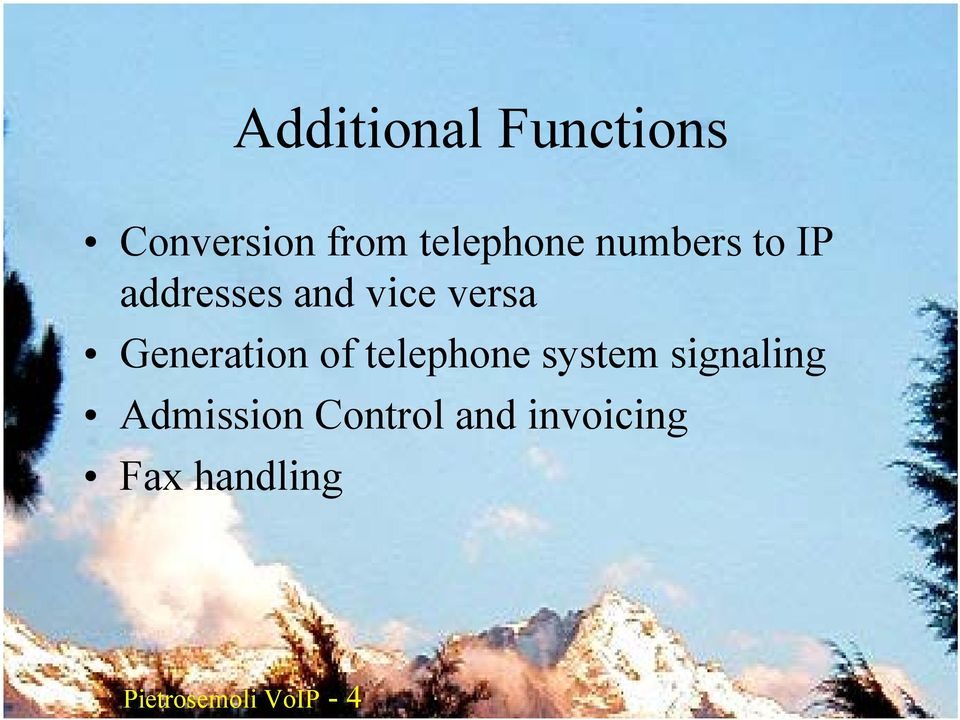 system signaling Admission Control and invoicing Fax