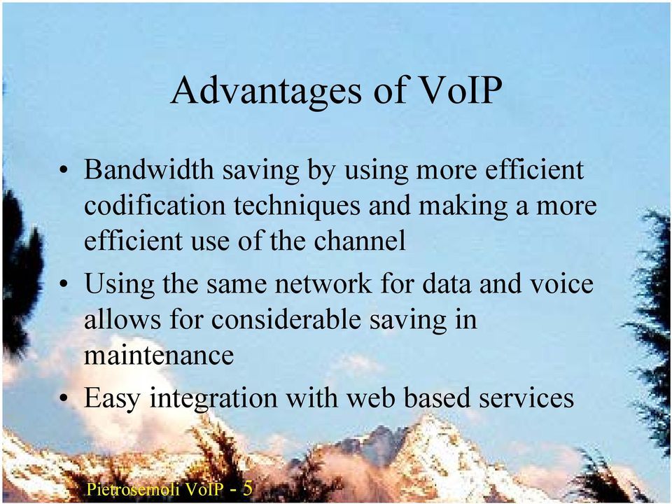network for data and voice allows for considerable saving in maintenance