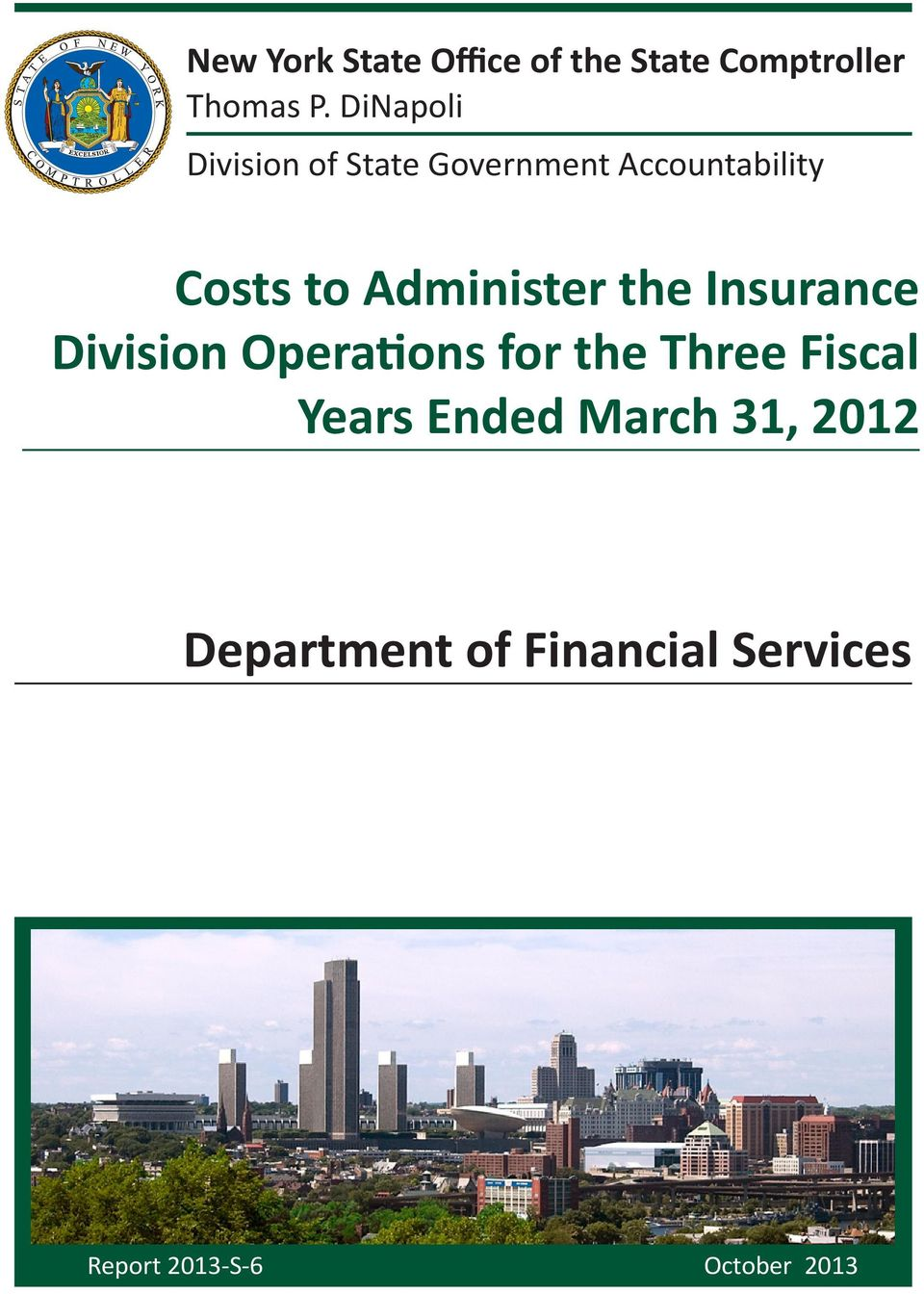 Administer the Insurance Division Operations for the Three Fiscal