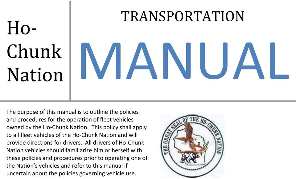 This policy shall apply to all fleet vehicles of the Ho-Chunk Nation and will provide directions for drivers.