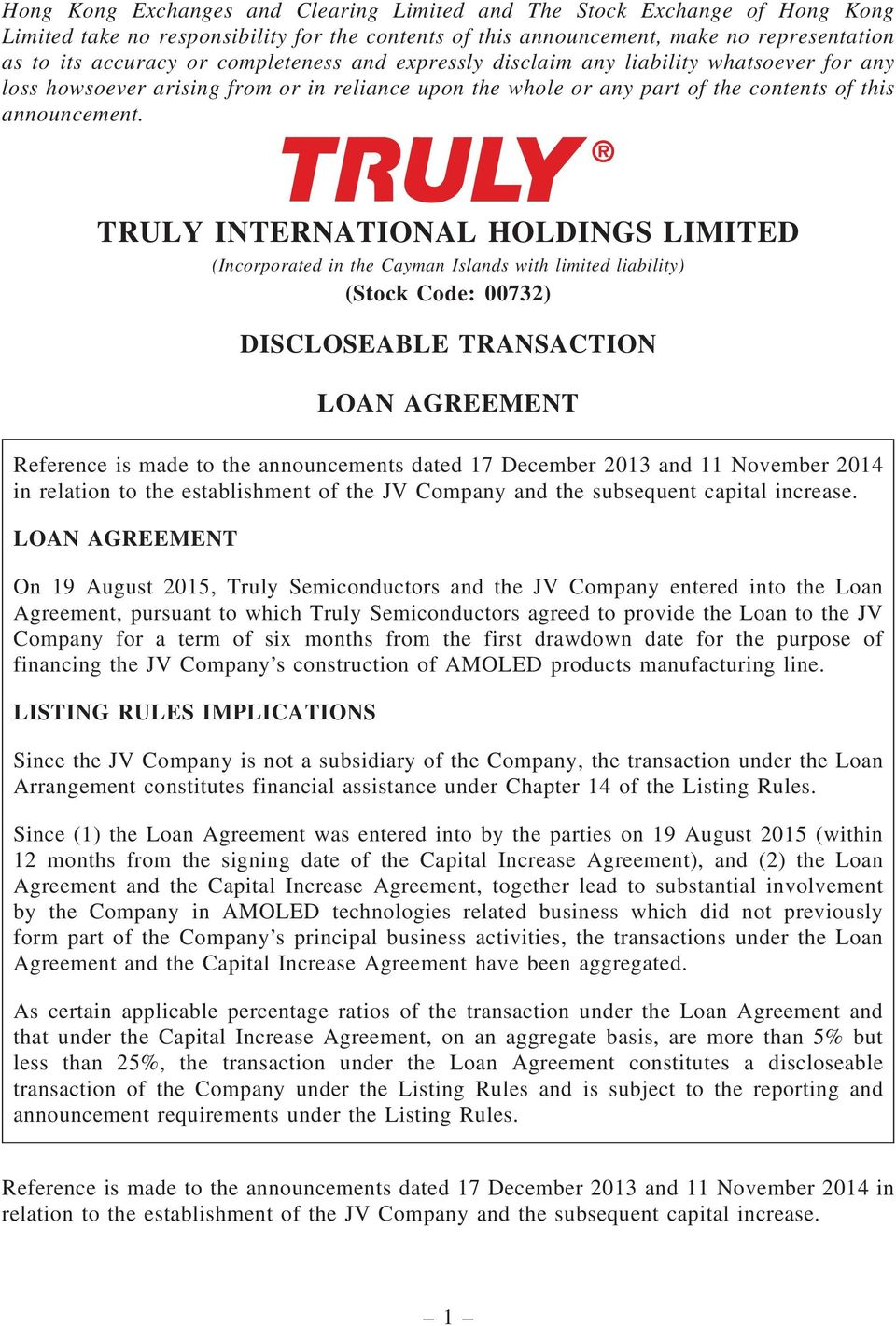 TRULY INTERNATIONAL HOLDINGS LIMITED (Incorporated in the Cayman Islands with limited liability) (Stock Code: 00732) DISCLOSEABLE TRANSACTION Reference is made to the announcements dated 17 December