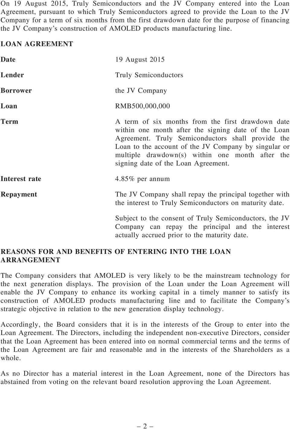 Date 19 August 2015 Lender Borrower Loan Term Interest rate Repayment Truly Semiconductors the JV Company RMB500,000,000 A term of six months from the first drawdown date within one month after the