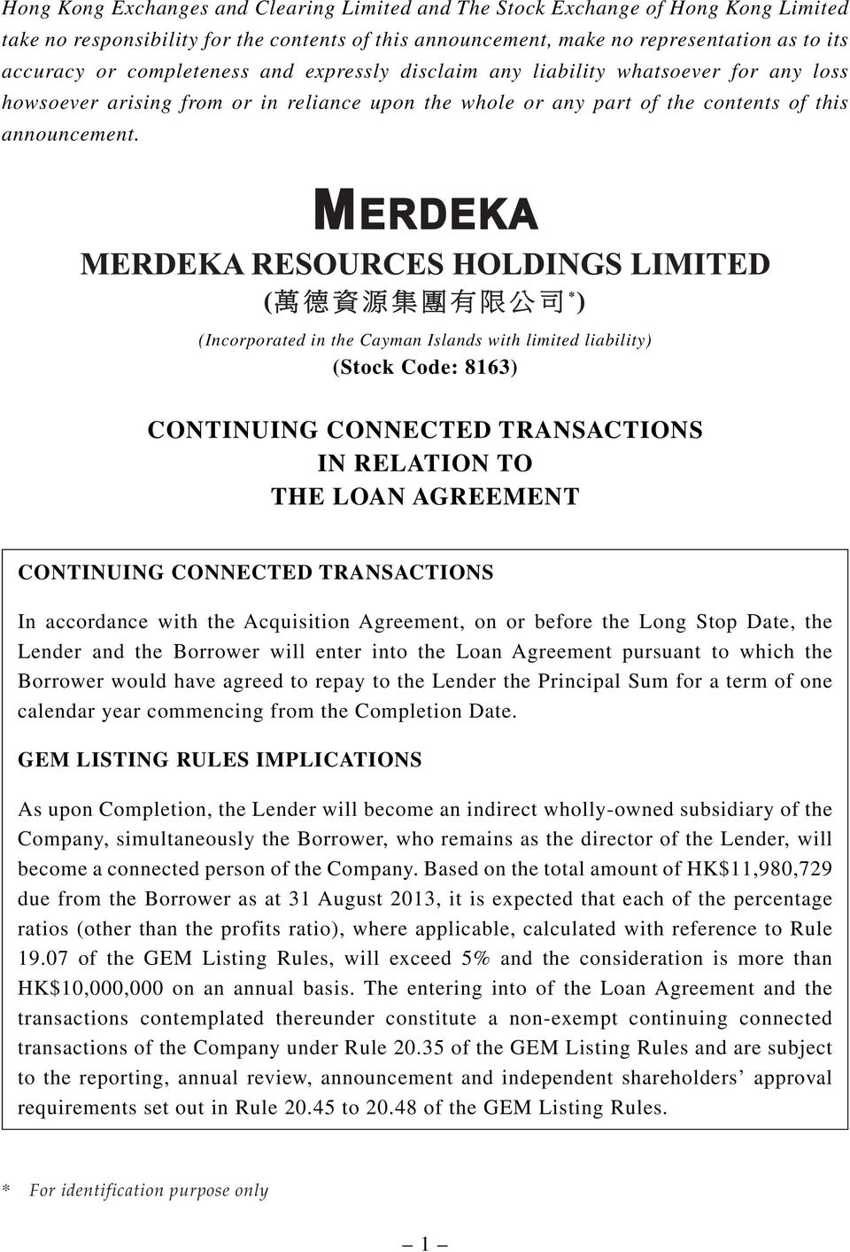 (Incorporated in the Cayman Islands with limited liability) (Stock Code: 8163) CONTINUING CONNECTED TRANSACTIONS IN RELATION TO THE LOAN AGREEMENT CONTINUING CONNECTED TRANSACTIONS In accordance with