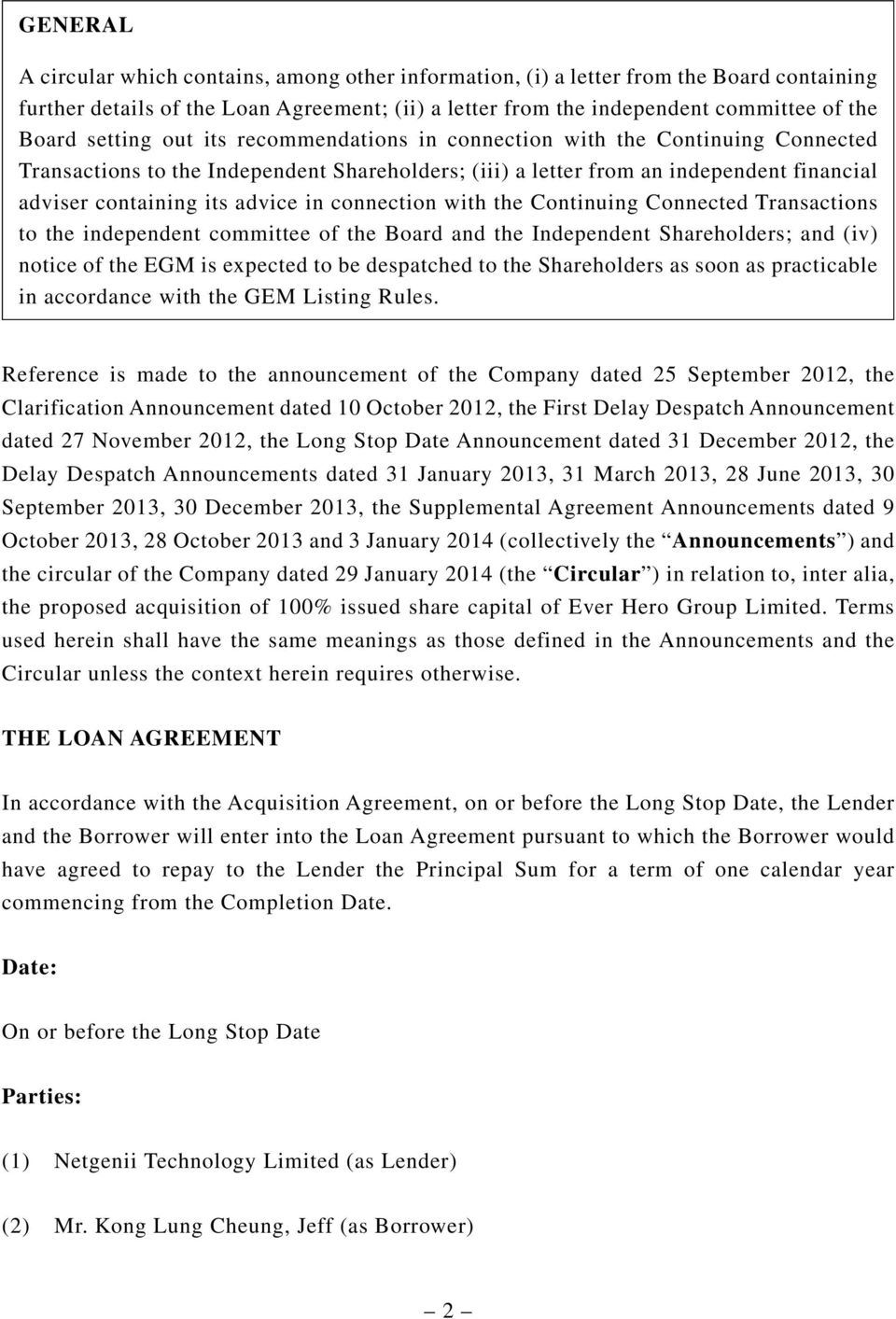connection with the Continuing Connected Transactions to the independent committee of the Board and the Independent Shareholders; and (iv) notice of the EGM is expected to be despatched to the