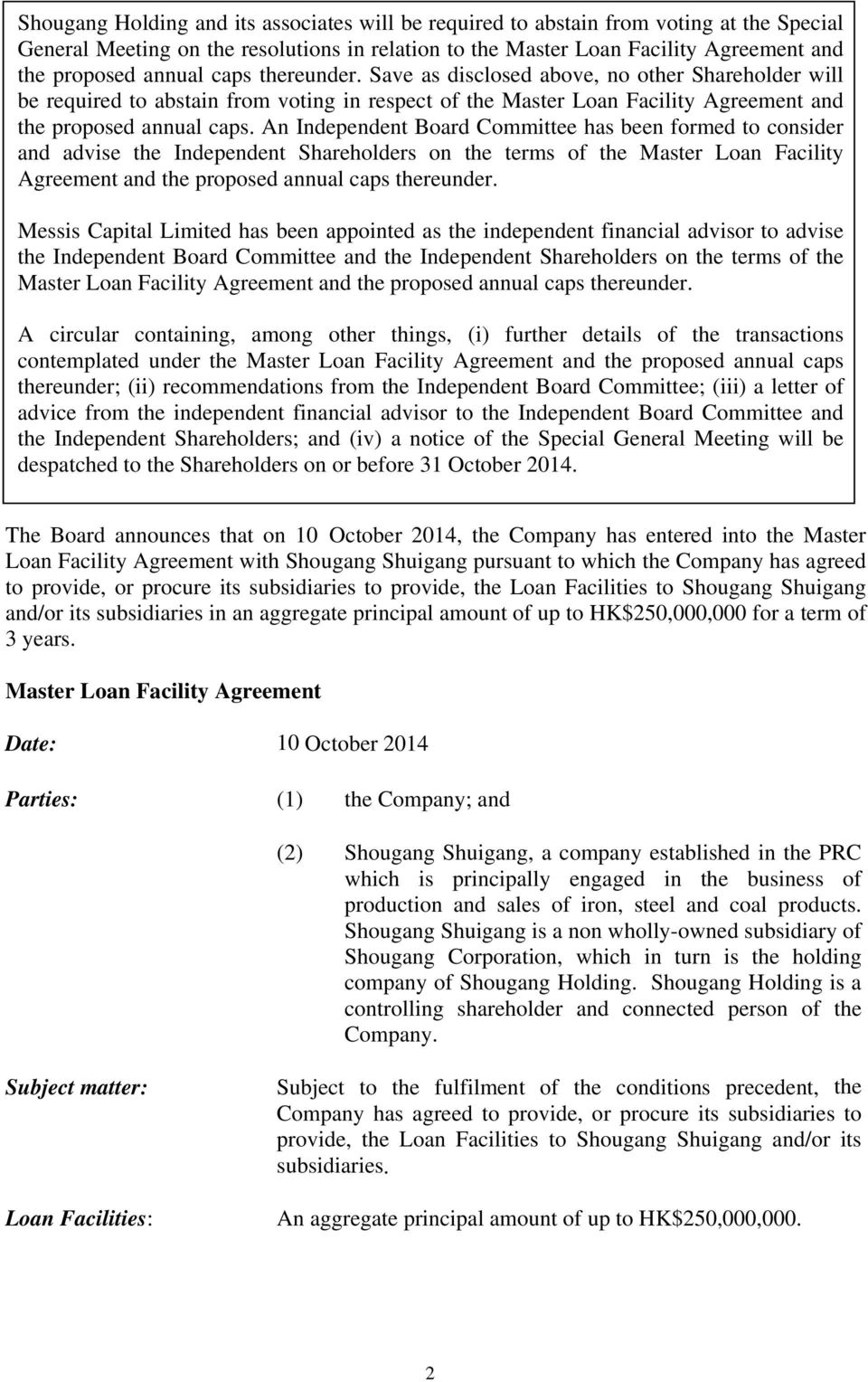 An Independent Board Committee has been formed to consider and advise the Independent Shareholders on the terms of the Master Loan Facility Agreement and the proposed annual caps thereunder.