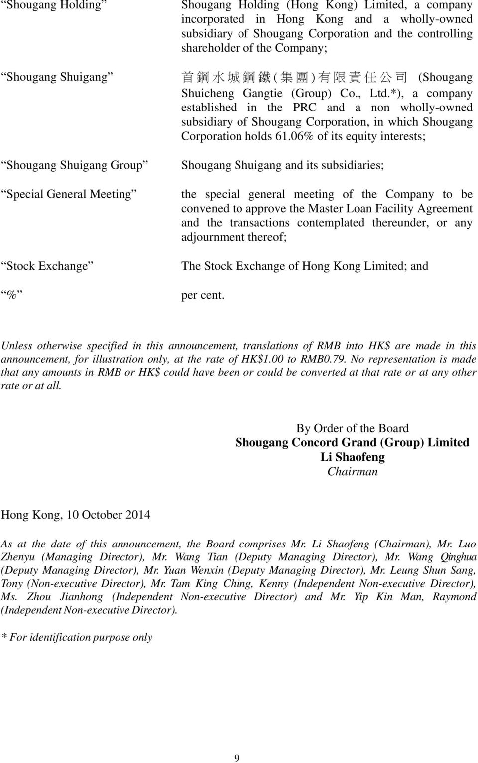 *), a company established in the PRC and a non wholly-owned subsidiary of Shougang Corporation, in which Shougang Corporation holds 61.