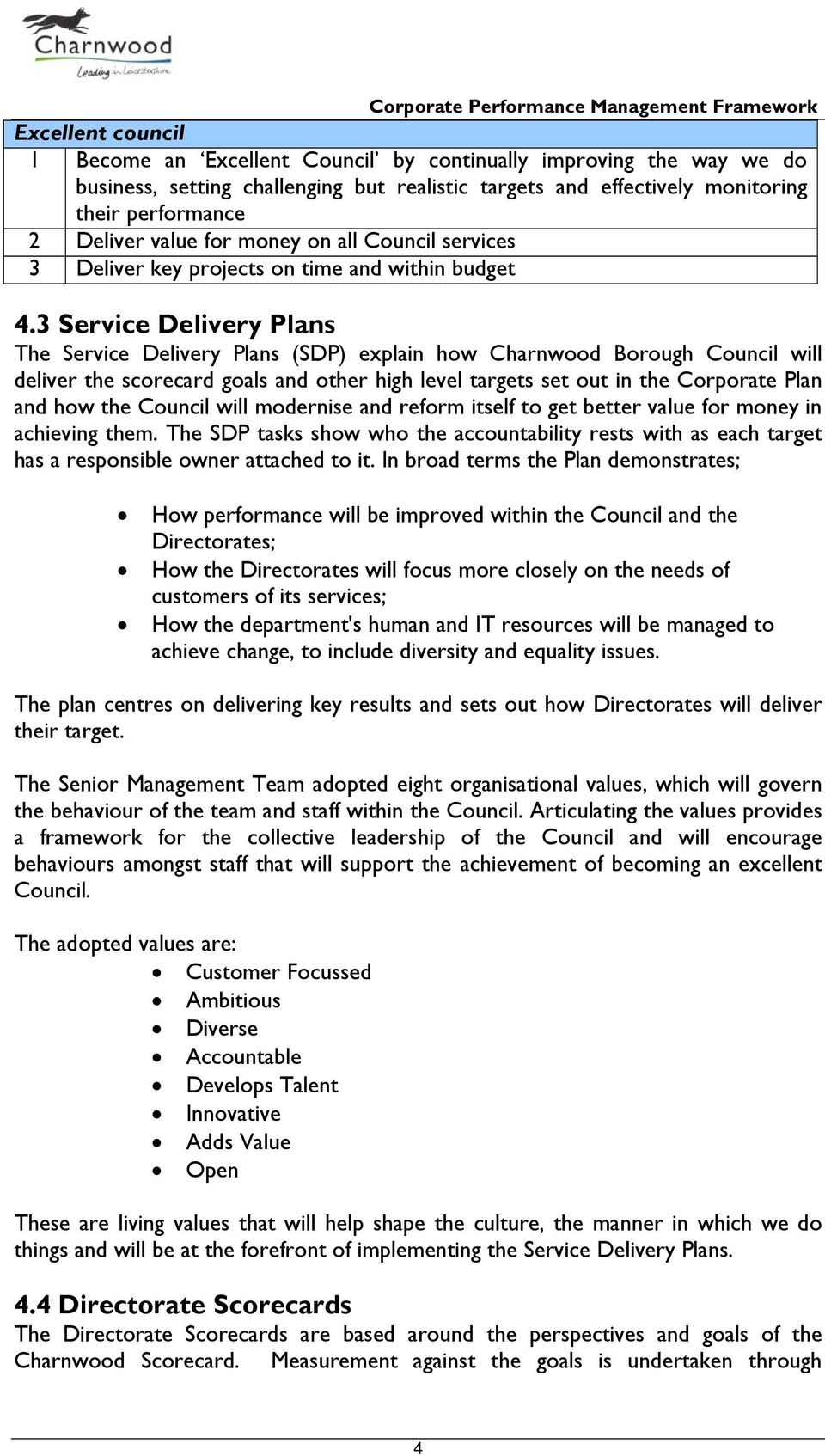 3 Service Delivery Plans The Service Delivery Plans (SDP) explain how Charnwood Borough Council will deliver the scorecard goals and other high level targets set out in the Corporate Plan and how the