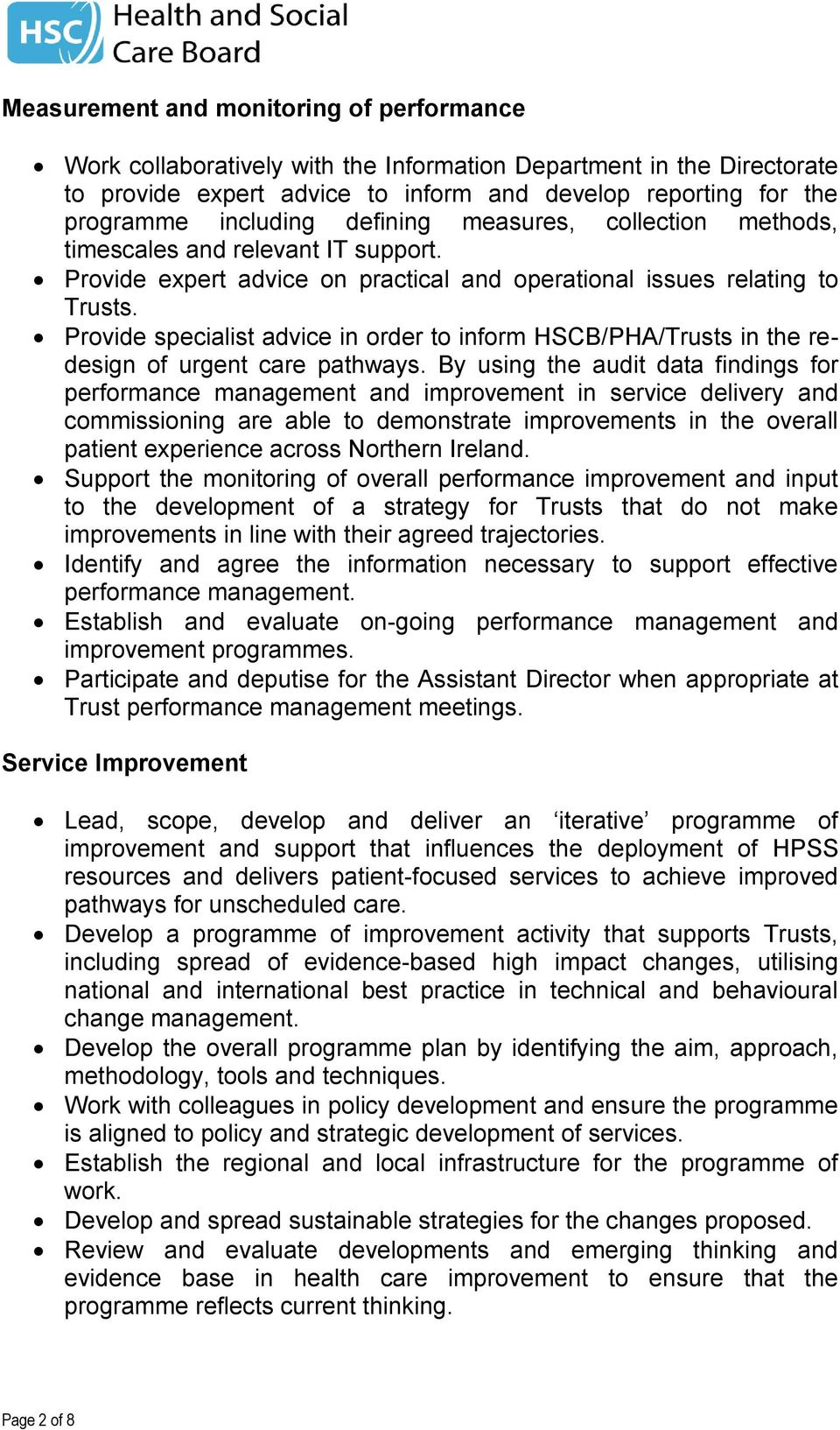 Provide specialist advice in order to inform HSCB/PHA/Trusts in the redesign of urgent care pathways.