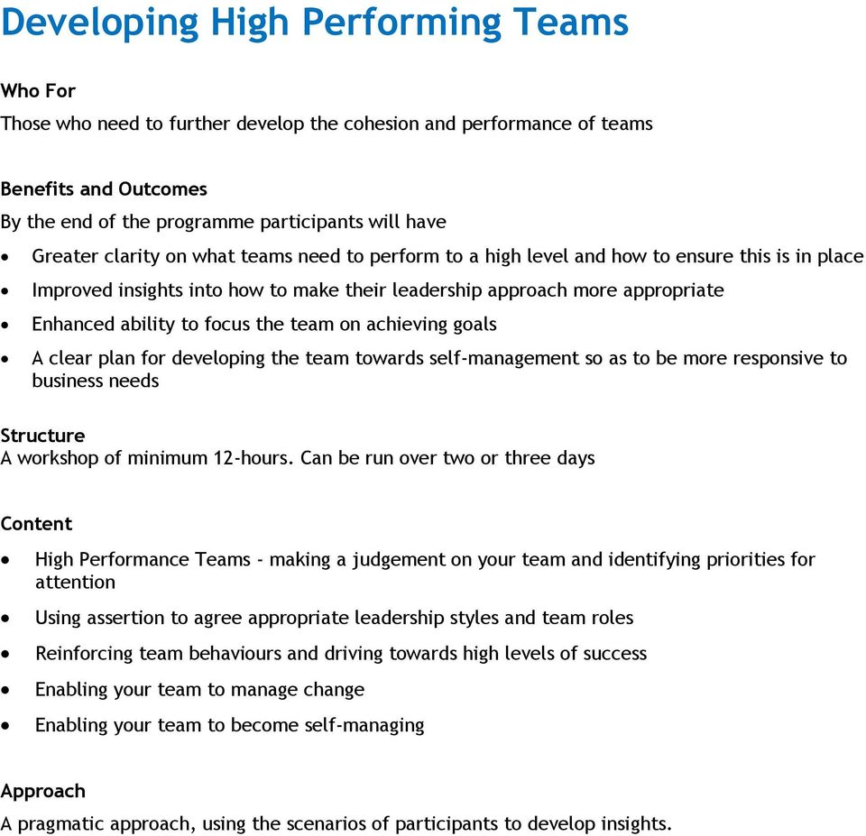 achieving goals A clear plan for developing the team towards self-management so as to be more responsive to business needs A workshop of minimum 12-hours.