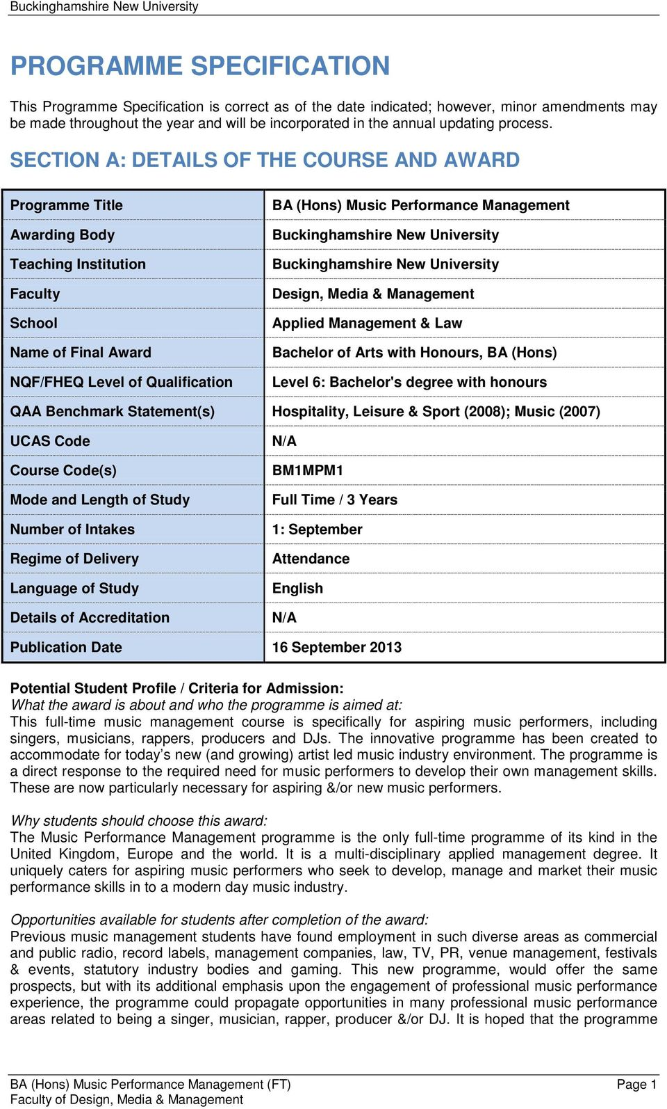SECTION A: DETAILS OF THE COURSE AND AWARD Programme Title Awarding Body Teaching Institution Faculty School Name of Final Award NQF/FHEQ Level of Qualification BA (Hons) Music Performance Management