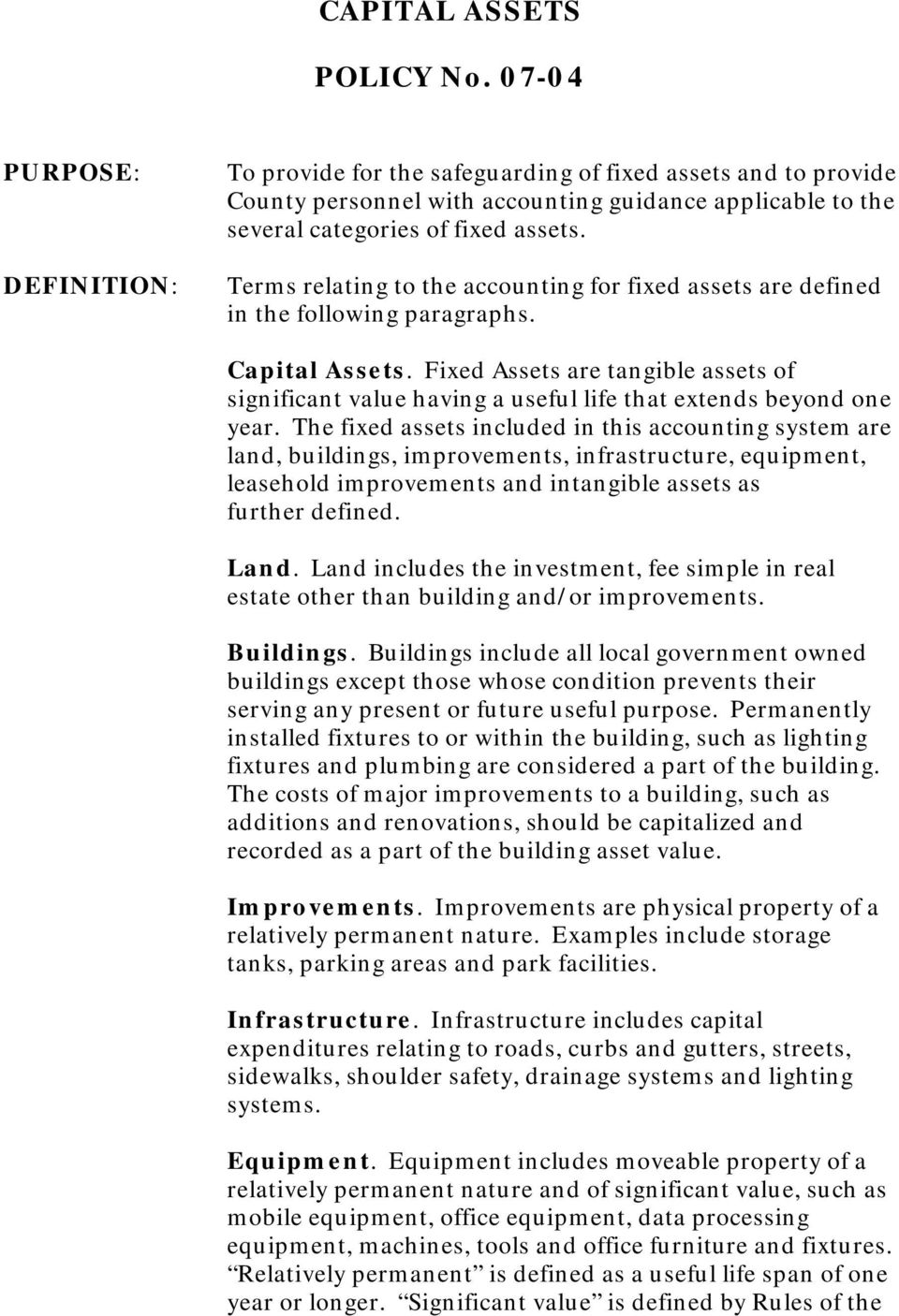 Terms relating to the accounting for fixed assets are defined in the following paragraphs. Capital Assets.