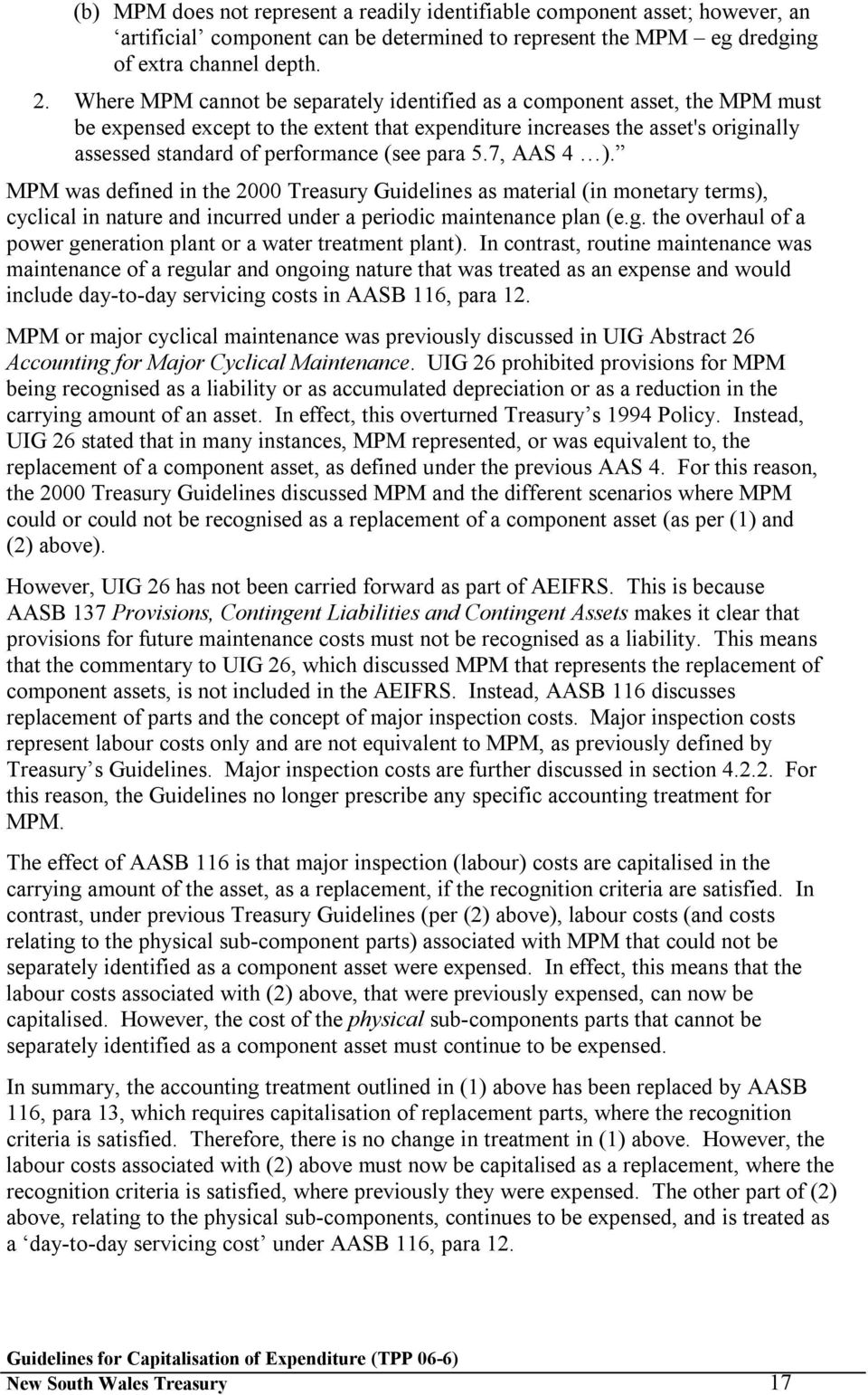 para 5.7, AAS 4 ). MPM was defined in the 2000 Treasury Guidelines as material (in monetary terms), cyclical in nature and incurred under a periodic maintenance plan (e.g.