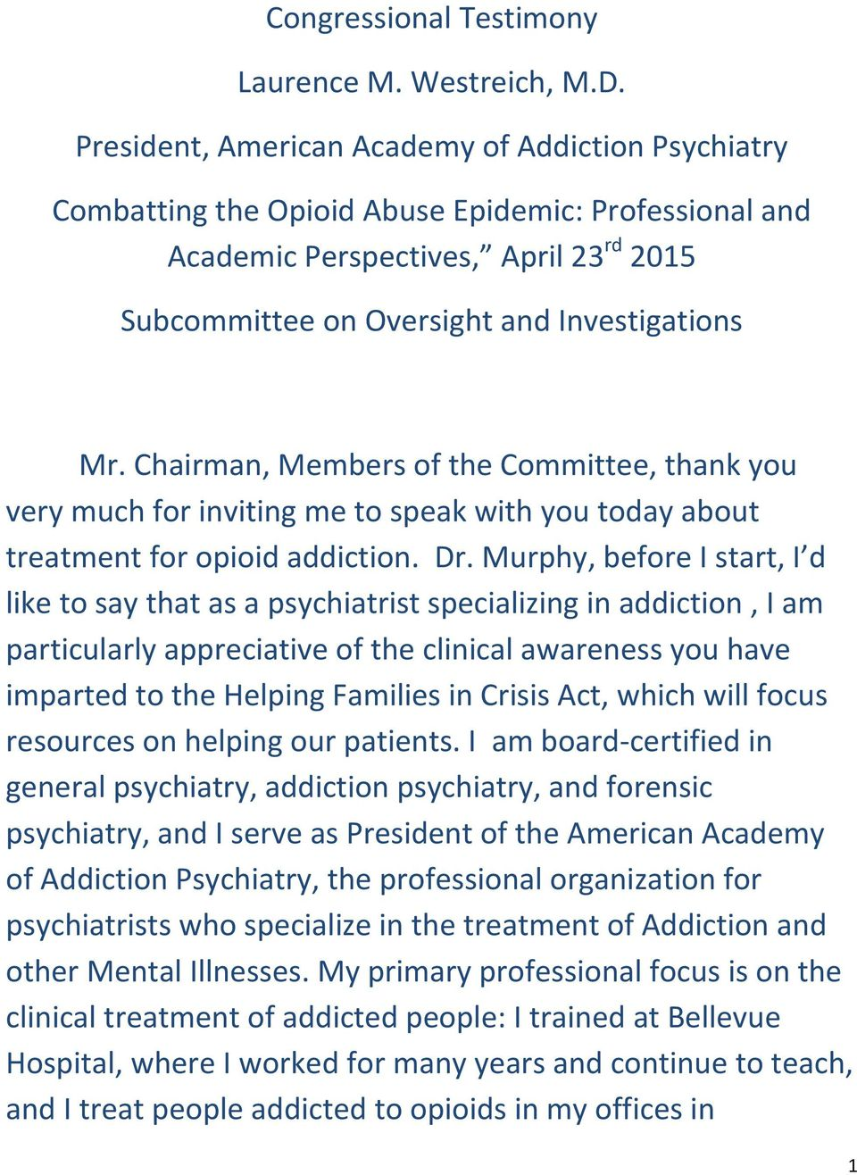 Chairman, Members of the Committee, thank you very much for inviting me to speak with you today about treatment for opioid addiction. Dr.