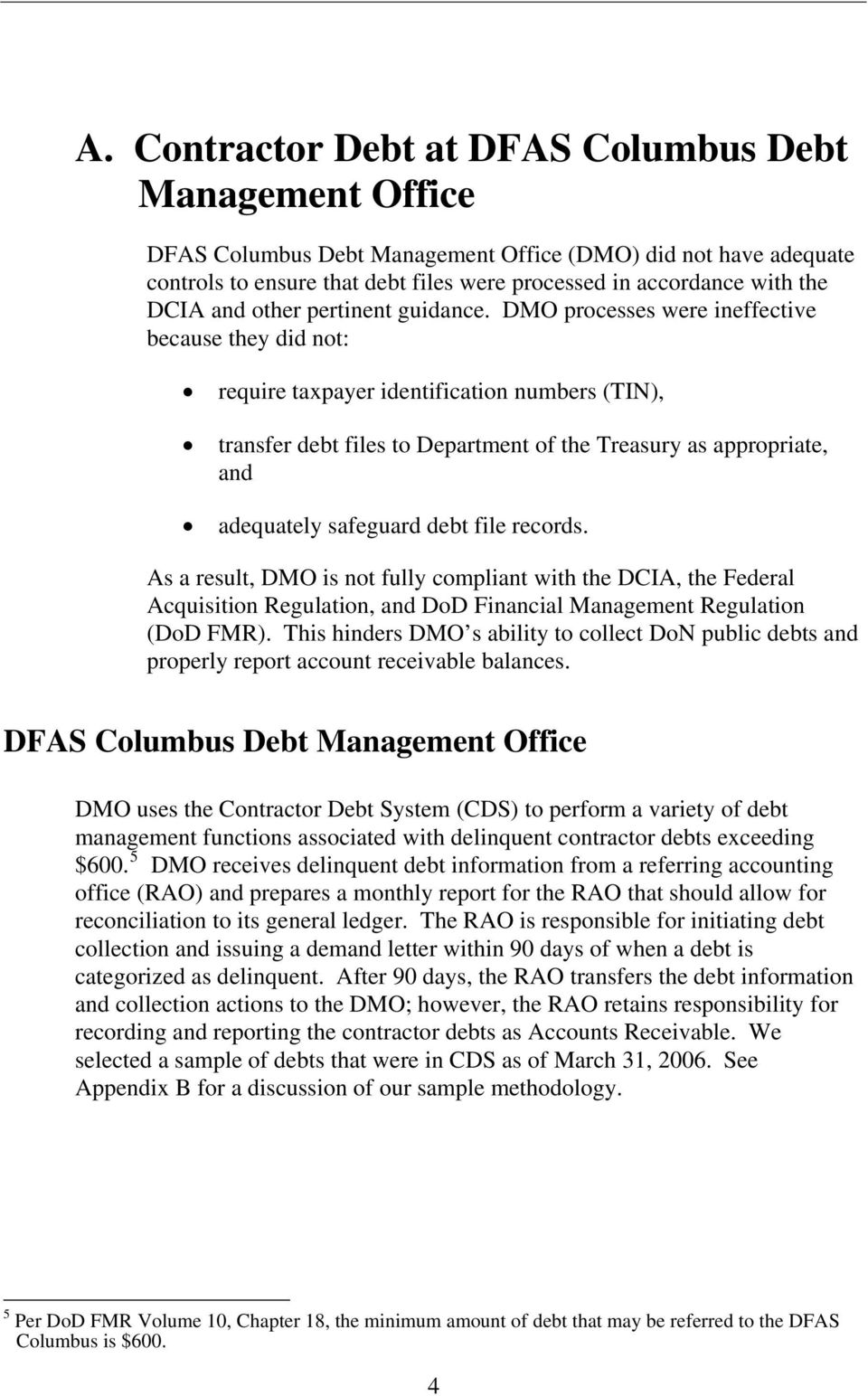 DMO processes were ineffective because they did not: require taxpayer identification numbers (TIN), transfer debt files to Department of the Treasury as appropriate, and adequately safeguard debt