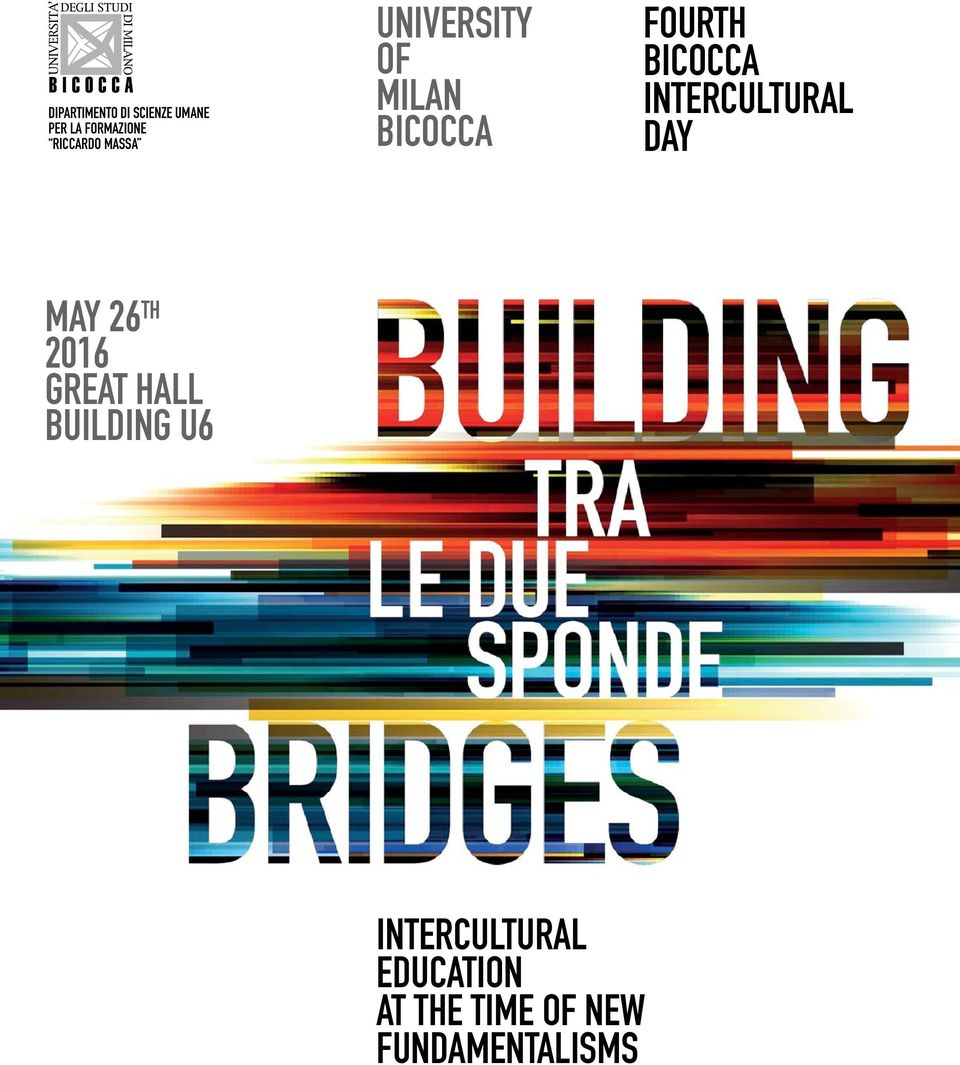 BICOCCA INTERCULTURAL DAY MAY 26 th 2016 GREAT HALL