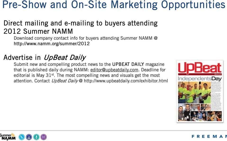 org/summer/2012 Advertise in UpBeat Daily Submit new and compelling product news to the UPBEAT DAILY magazine that is published daily