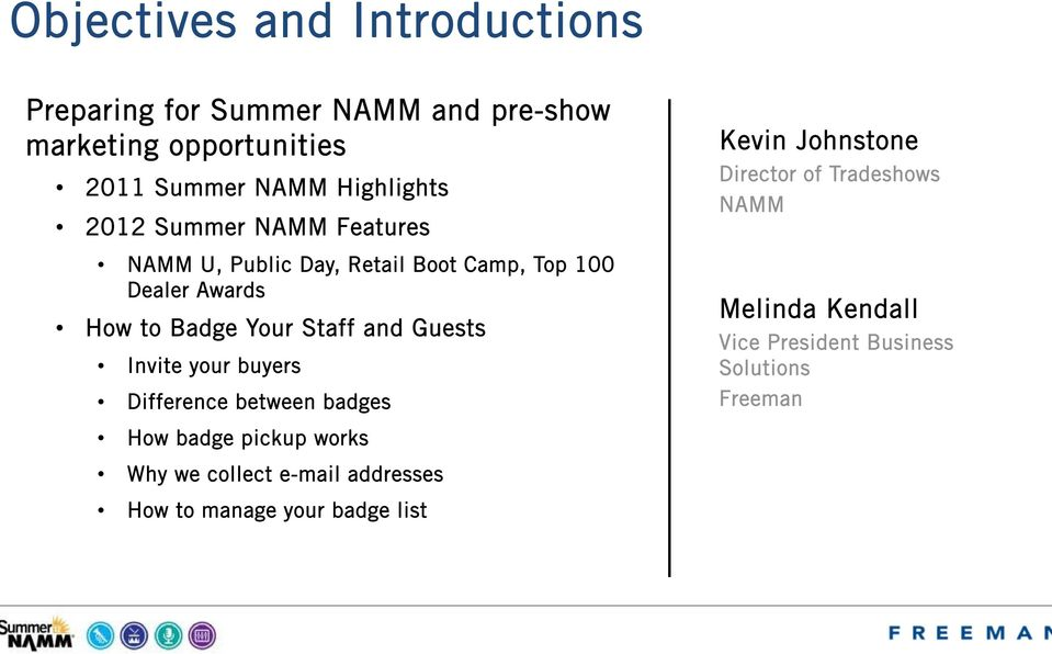 Staff and Guests Invite your buyers Difference between badges Kevin Johnstone Director of Tradeshows NAMM Melinda