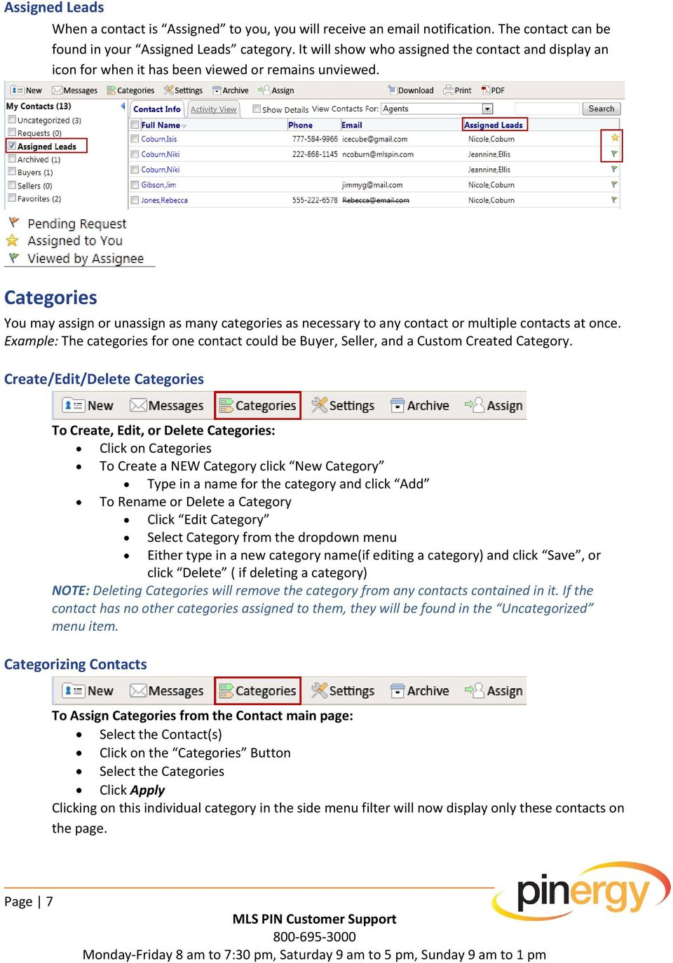 Categories You may assign or unassign as many categories as necessary to any contact or multiple contacts at once.