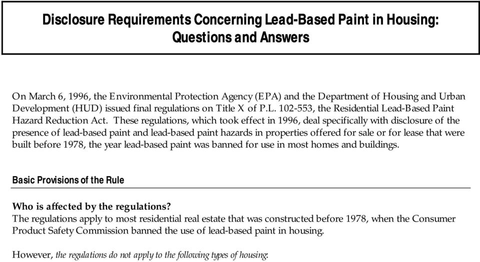 These regulations, which took effect in 1996, deal specifically with disclosure of the presence of lead-based paint and lead-based paint hazards in properties offered for sale or for lease that were